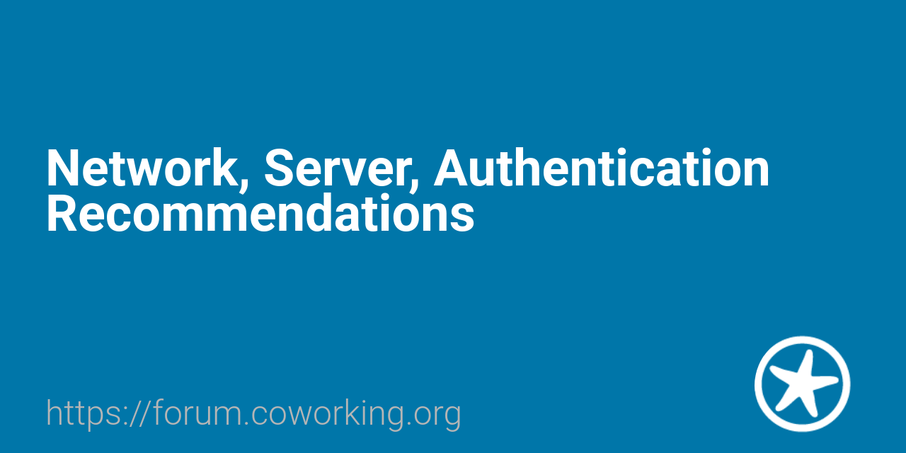 Network, Server, Authentication Recommendations - Software