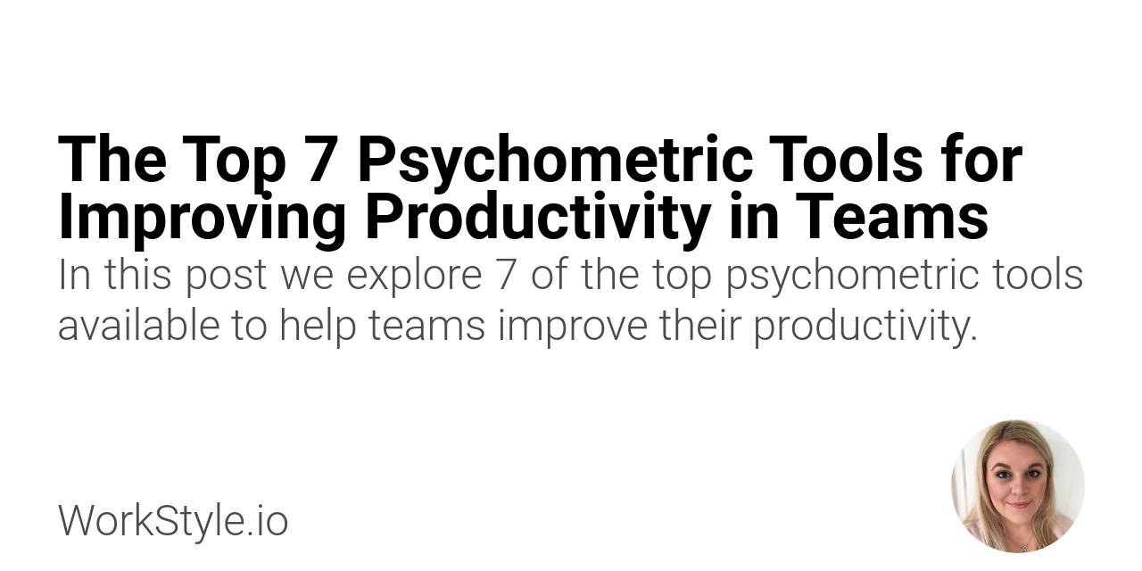 The Top 7 Psychometric Tools for Improving Productivity in