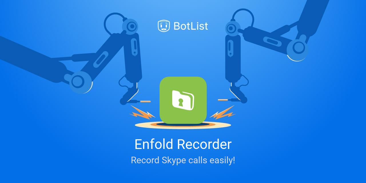 Enfold Recorder Bot on Skype chatbot on BotList