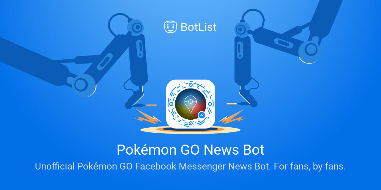 Pokémon GO News Bot Bot on Messenger chatbot on BotList